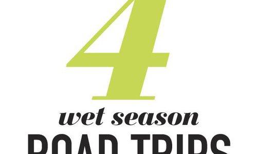 4 Wet Season Road Trips