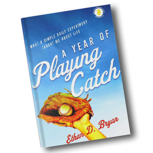 A Year of Playing Catch by Ethan Bryan
