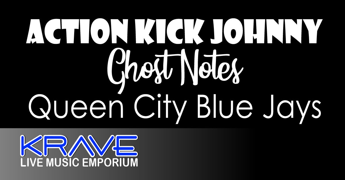 Action Kick Johnny, Ghost Notes & Queen City Blue Jays at Krave in Springfield, MO