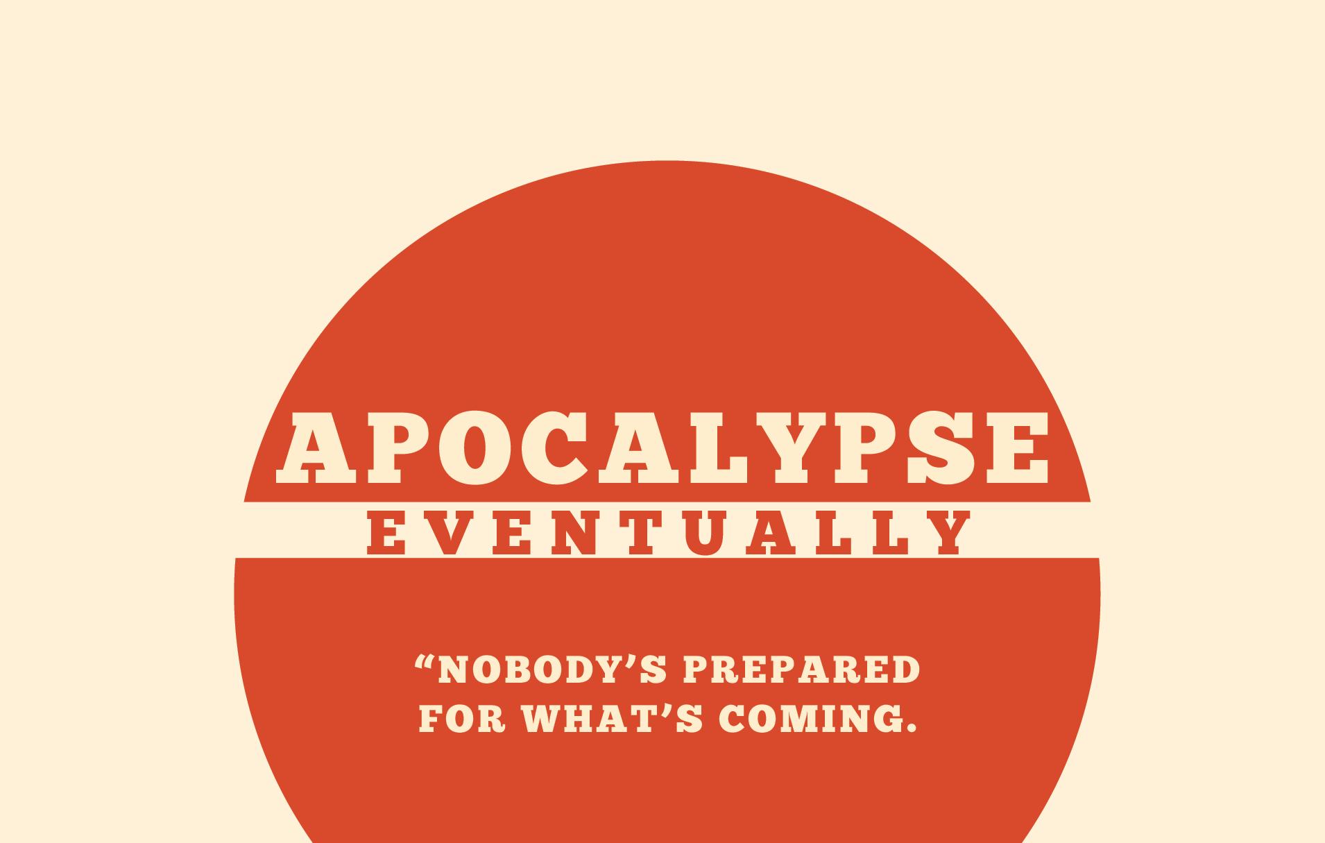 Apocalypse Eventually - Preppers
