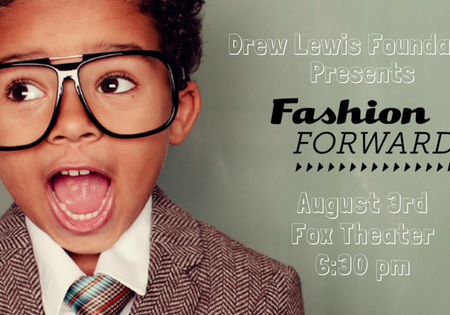 Drew Lewis Foundation's Fashion Forward