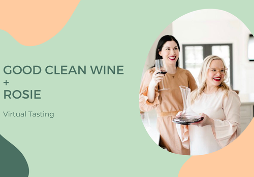 Good Clean Wine + Rosie Virtual Tasting
