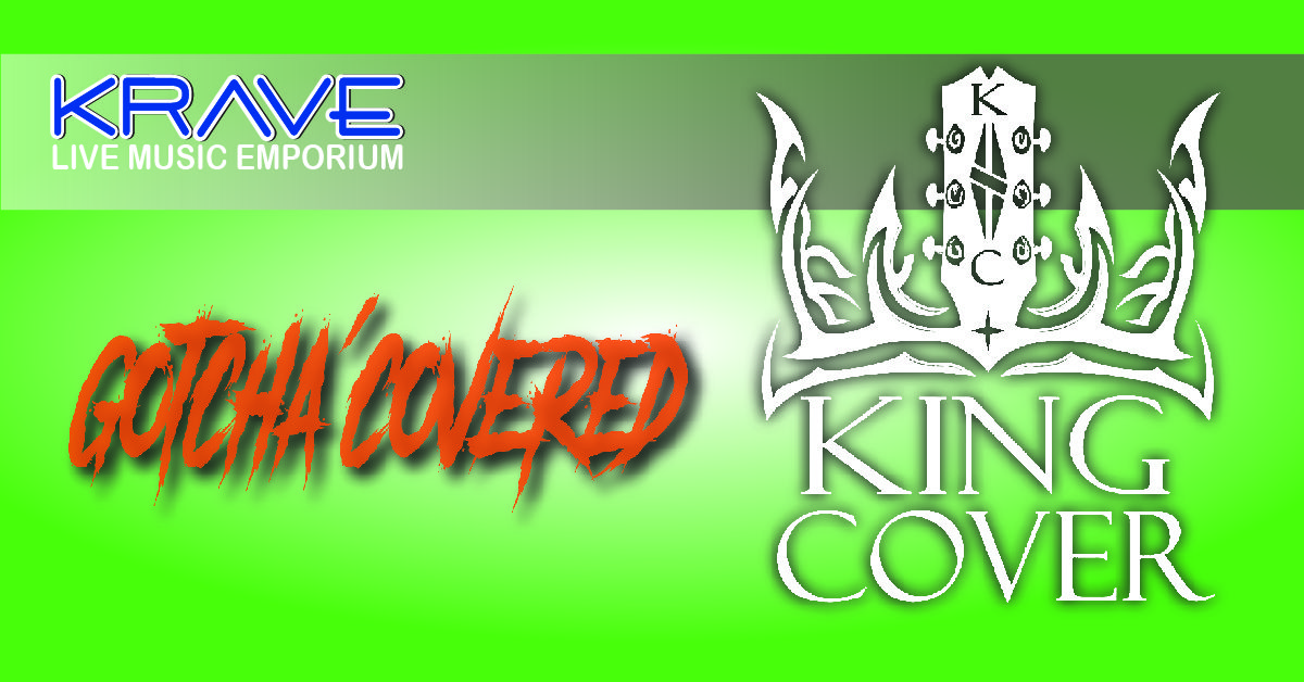 King Cover w/Special Guest Gotcha' Covered at Krave in Springfield, MO