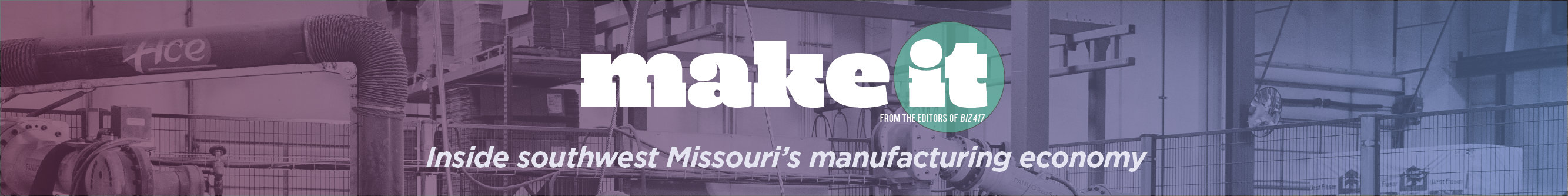 Make It: Inside Southwest Missouri's Manufacturing Economy