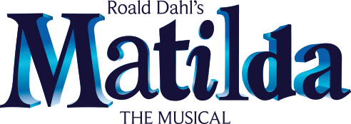 MATILDA THE MUSICAL, Based on the beloved novel by the brilliantly batty Roald Dahl