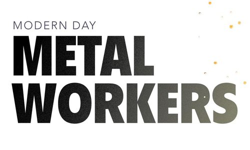 Modern Day Metal Workers