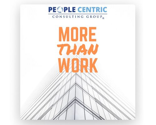 More Than Work Podcast by People Centric Consulting Group