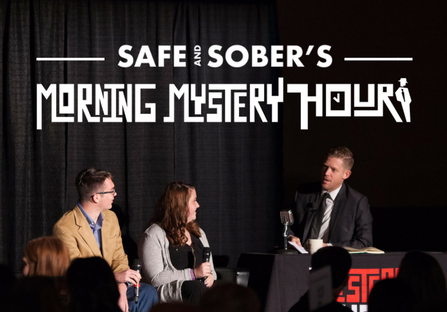 Safe and Sober's Morning Mystery Hour