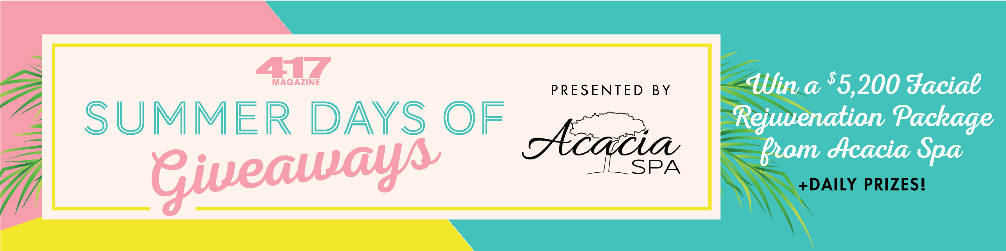 417 Magazine's Summer Days of Giveaways Presented by Acacia Spa