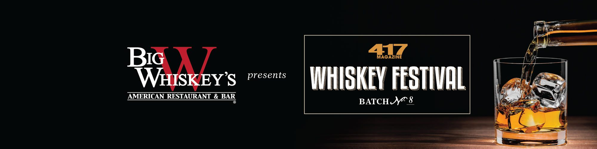 417 Magazine's Whiskey Festival presented by Big Whiskey's American Restaurant & Bar