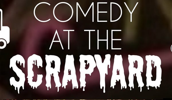 Comedy at the Scrapyard