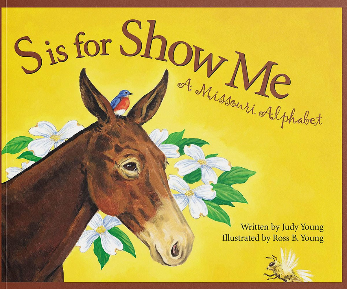 S is for Show Me: A Missouri Alphabet written by Judy Young
