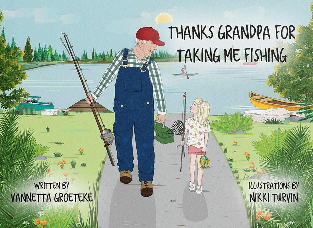 Thanks, Grandpa, for Taking Me Fishing written by Vannetta Groeteke
