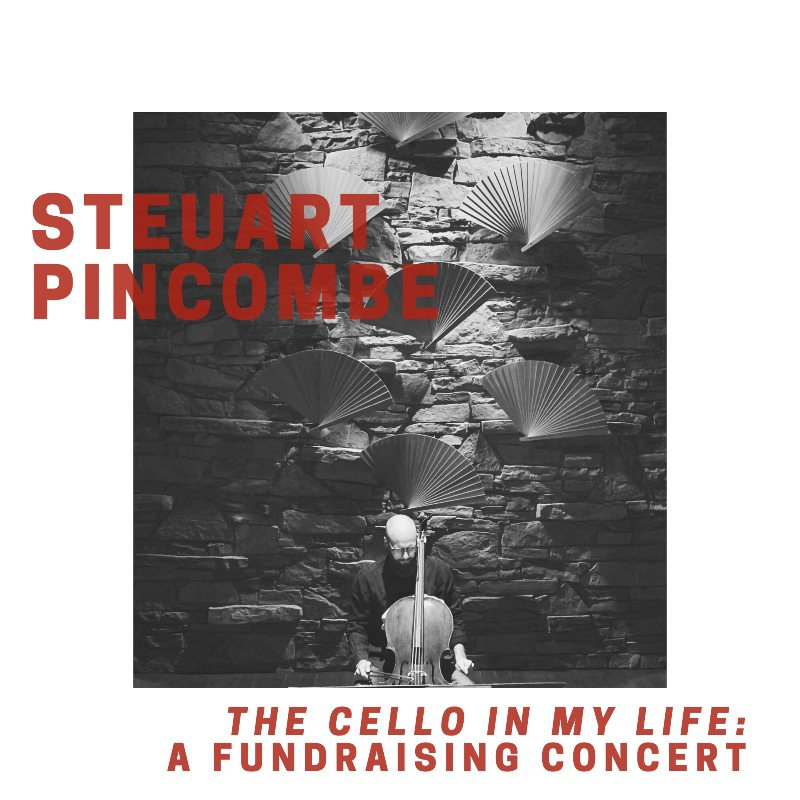 the cello in my life - a concert with Steuart Pincombe