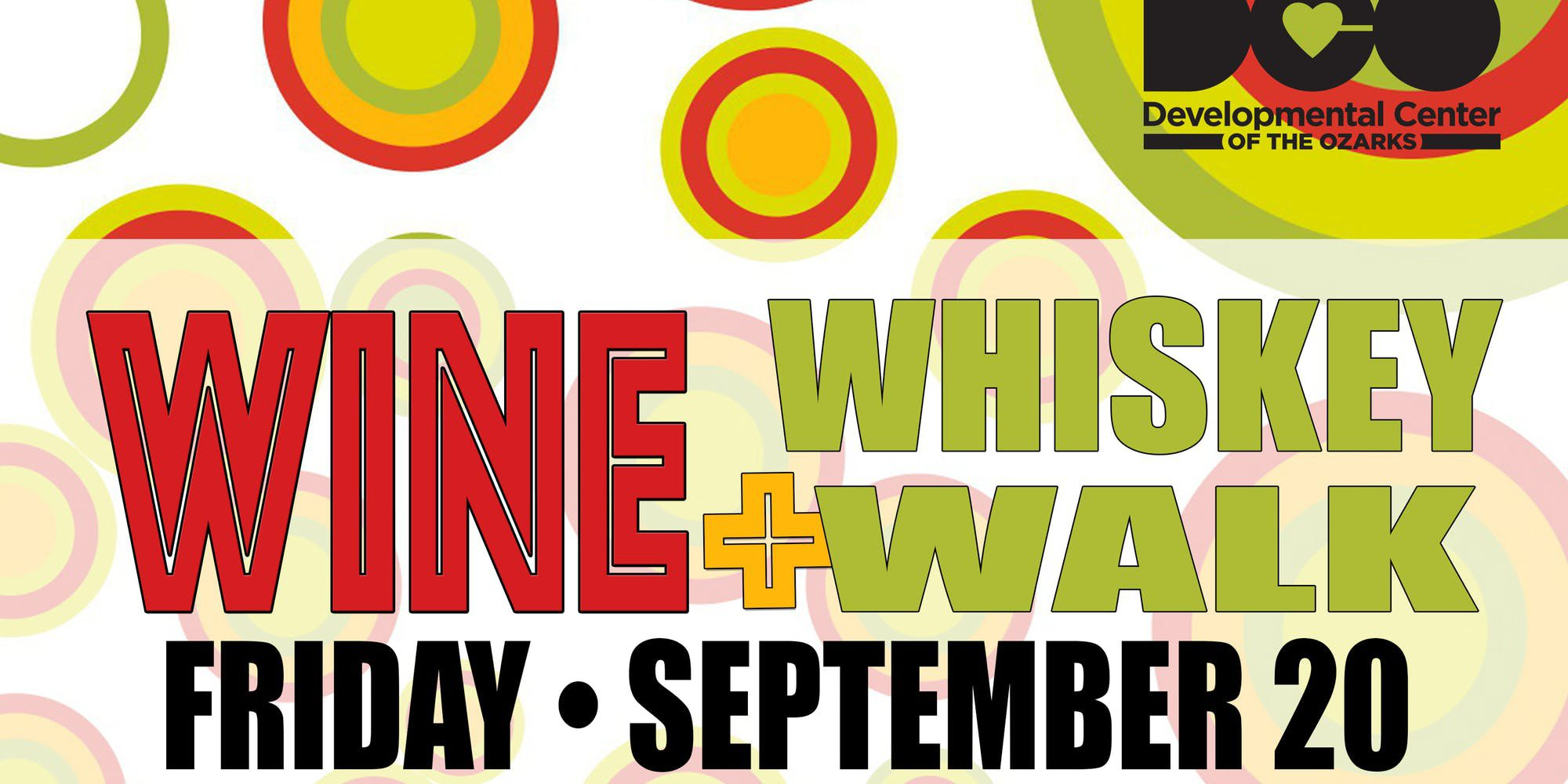 Attend the Wine & Whiskey Walk to support the Development Center of the Ozarks
